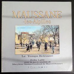 Maussane Les Alpilles Le temps retrouvé de Félix Laffé Chez Équinoxe (C177)