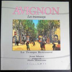 Avignon les Tramways Le temps retrouvé de Jean Mazet Chez Équinoxe (C177)