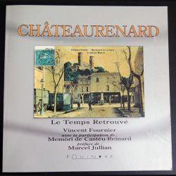 Châteaurenard Le temps retrouvé de Vincent Fournier Chez Équinoxe (C177)