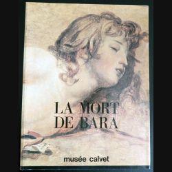 La Mort de Bara Musée Calvet autour du tableau de Jacques Louis David  (C177)