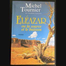 Eléazar ou la source et le buisson de Michel Tournier de l'académie Goncourt (C177)