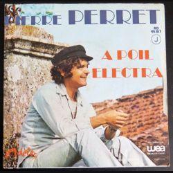 DISQUE 45 TOURS :  A poil Electra de Pierre Perret (C177)