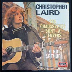 DISQUE 45 TOURS : Christopher Laird chante tes chausettes sont à l'envers et Le roi Arthur (C177)