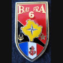 13° RG : Insigne métallique du BAT FRA 6 KFOR  13° régiment du Génie fabrication Sheli