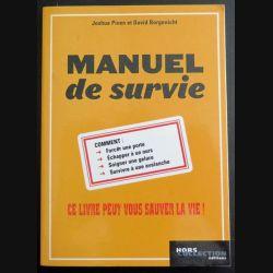 Manuel de Survie Piven et Borgenicht Ce livre peut vous sauver la vie (C165)