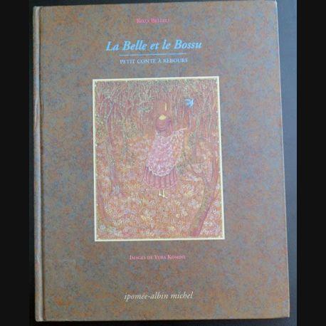 La Belle et le Bossu petit conte à rebours de Koza belleli Ipomée Albin Michel (C165)
