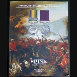 CATALOGUE SPINK july 2019 - 1022 lots de décorations anglaises et monde entier écrit en anglais 500 pages couleur (C144)