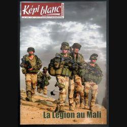 Revue du képi Blanc n° 758 de Octobre 2013 la Légion au Mali (N1)