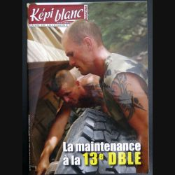 Revue du képi Blanc n° 726 de Novembre 2010 La maintenance à la 13° DBLE (N1)