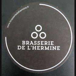 DESSOUS DE VERRE A BIÈRE : Dessous de verre à bière Brasserie de l'Hermine de diamètre 10,3 cm