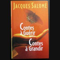 Contes à guérir Contes à grandir Jacques Salomé chez France Loisirs (C200)