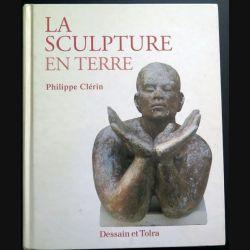 La Sculpture en terre de Philippe Clérin chez Dessein et Tolra (C200)
