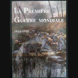 Livre sur la Première guerre mondiale 1914 - 1918 préfacée par Etienne Pinte