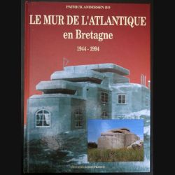 Livre sur le mur de l'Atlantique en Bretagne 1944 - 1994 (C200)