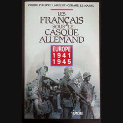 Livre les Français sous le casque allemand 1941-1945 de lambert et Le Marec (C200)