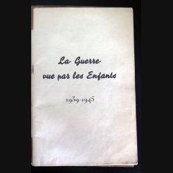 Livre la Guerre vue par ls enfants 1939-1945 1° édition de A. Gernoux (C200)