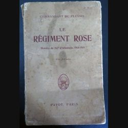 Livre Le régiment Rose histoire du 265° régiment d'infanterie 1914-1919 dédicacé par l'auteur Cdt Du Plessis (C200)