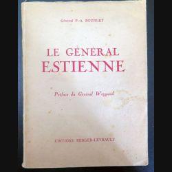 Livre Le Général Estienne par le Général Bourget Ed Berger-Levrault (C200)