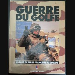 Livre Guerre du Golfe l'armée de terre française au combat (C201)