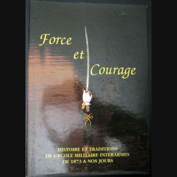 Livre Force et courage histoire et traditions de l'école militaire interarmes EMIA (C201)