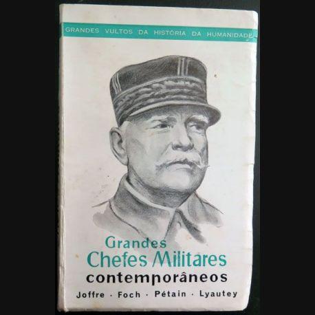 Livre Grandes Chefes Militares contemporaneos Joffre Foch Pétain Lyautey dédicacé (C174)