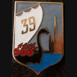 39° RI : insigne métallique du 39° Régiment d'Infanterie de fabrication Drago Noisiel