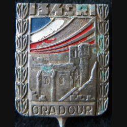 134° RI : insigne métallique du 134° régiment d'infanterie ORADOUR  Drago Paris Béranger déposé peint