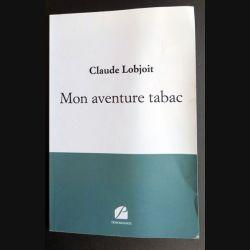 Mon aventure tabac de Claude Lobjoit aux éditions témoignage (C205)