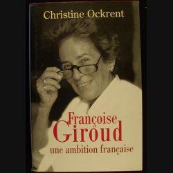 FRANÇOISE GIROUD UNE AMBITION FRANÇAISE (C150)