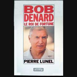 Bob Denard, le roi de fortune écrit par Pierre Lunel aux éditions N°1 - 0429