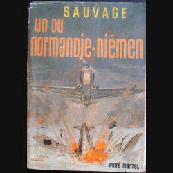 Un du Normandie-Niemen écrit par Roger Sauvage aux éditions André Martel - 0491