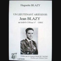 Un Lieutenant Ariégeois Jean Blazy de St Cyr au 11e Choc écrit par Huguette Blazy aux éditions Lacour - 0493
