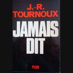 Jamais dit écrit par J-R. Tournoux aux éditions Plon - 0494