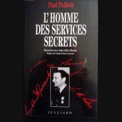 L'homme des services secrets. Entretiens avec Alain Gilles Minella écrit par Paul Paillole aux éditions Julliard - 0495