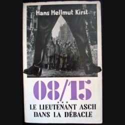 08-15 Le lieutenant Asch dans la débacle, Tome 3 écrit par Hans Hellmut Kirst aux éditions Robert Laffont - 0518