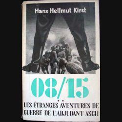 08-15 Les étranges aventures de guerre de l'adjudant Asch, Tome 2 de Hans Hellmut Kirst éditions Robert Laffont - 0519