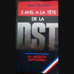5 ans à la tête de la DST, La mission impossible écrit par Jean Rochet aux éditions Presses Pocket - 0525