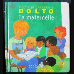 La maternelle écrit par Catherine Dolto aux éditions Gallimard Jeunesse - F001