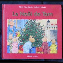 Le Noël de Tom écrit par Marie-Aline Bawin et Colette Hellings aux éditions Mango Jeunesse - F001