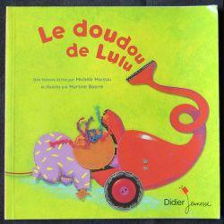 Le doudou de Lulu écrit par Michèle Moreau & Martine Bourre aux éditions Didier Jeunesse - F001