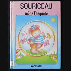 Souriceau mène l'enquête écrit par Sylvie Rainaud aux éditions Hemma - F001