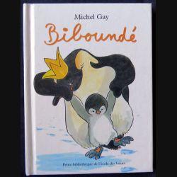 Biboundé écrit par Michel Gay aux éditions L'école des loisirs - F001