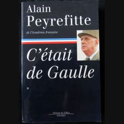 C'était De Gaulle écrit par Alain Peyrefitte aux éditions Fayard - F003