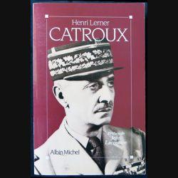 Catroux écrit par Henri Lerner aux éditions Albin Michel - F003